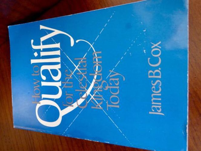 How To Qualify For The Celestial Kingdom Today By James B. Cox-  Paperback Book for sale in Taylorsville , UT
