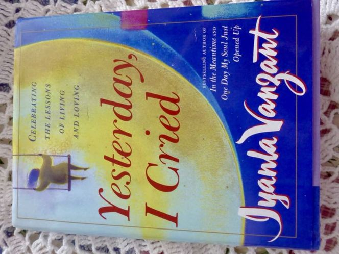Yesterday I Cried - Celebrating The Lessons of Living and Loving by Iyanla Vanzant Hardback Book With Dustjacket for sale in Taylorsville , UT