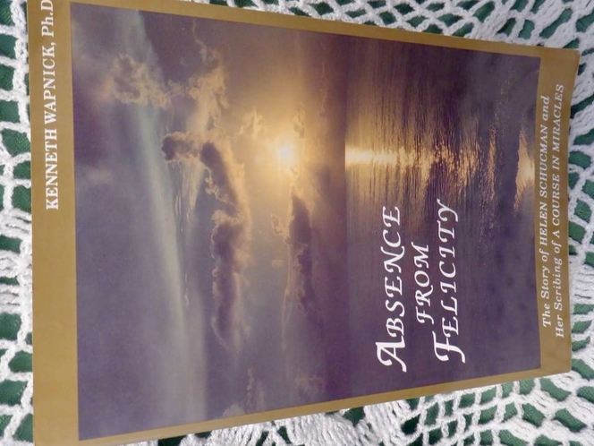 Absence From Felicity - Story of Helen Schucman & Her Scribing of 'A Course In Miracles By Kenneth Wapnick, Ph.D. for sale in Taylorsville , UT