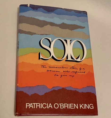 Solo By Patricia O. King Hardcover w Dust Jacket for sale in Salt Lake City , UT