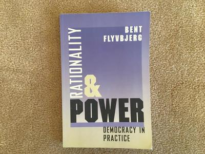 Rationality & Power: Democracy in Practice
