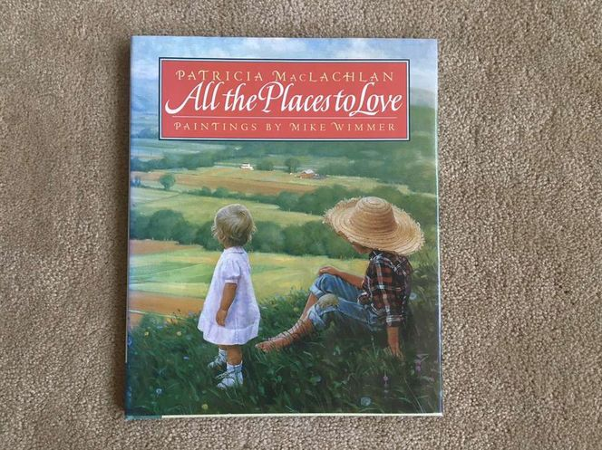All the Places to Love, by Patricia MacLachlan for sale in Millcreek , UT