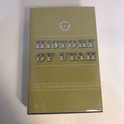History Of Utah By Hubert Howe Bancroft Hardcover for sale in Highland , UT