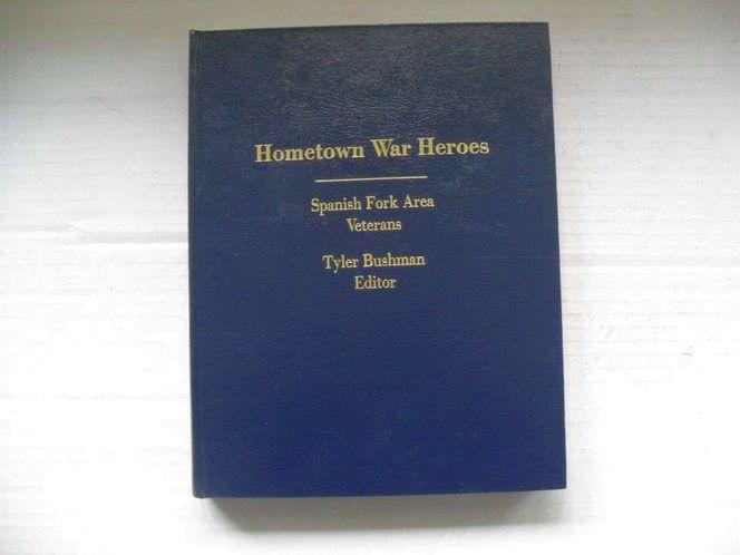 Hometown War Heroes Spanish Fork Area Veterans. for sale in Midvale , UT