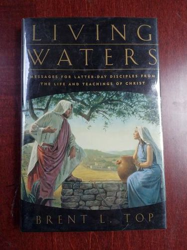 NEW Living Waters: Messages for Latter-Day Disciples from the Life and Teachings of Christ for sale in Midvale , UT