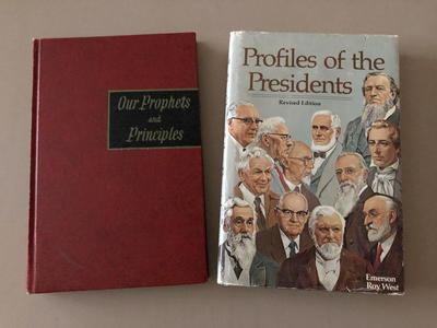 Our Prophets & Principles & Profiles of Presidents