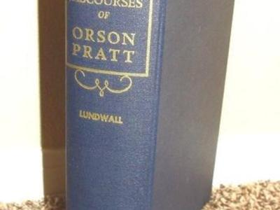 Masterful Discourses and Writings of Orson Pratt