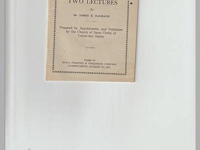 Two Lectures by Dr. James E. Talmage 1899