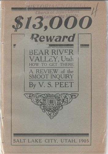$13,000 Reward: Bear Valley, Utah 1905 : How To Get There : A Review Of The Smoot Inquiry for sale in Honeyville , UT