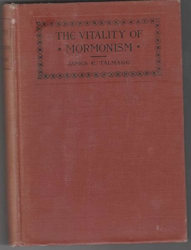 The Vitality of Mormonism Hardcover – 1919 by James E. Talmage for sale in Honeyville , UT