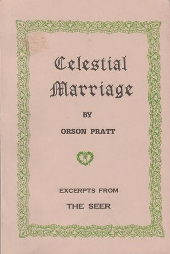 Celestial Marriage: Excerpts From The Seer for sale in Honeyville , UT