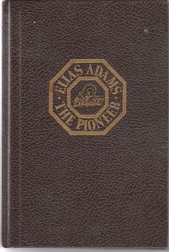 Ancestors and descendants of Elias Adams: The pioneer, 600-1930 for sale in Honeyville , UT