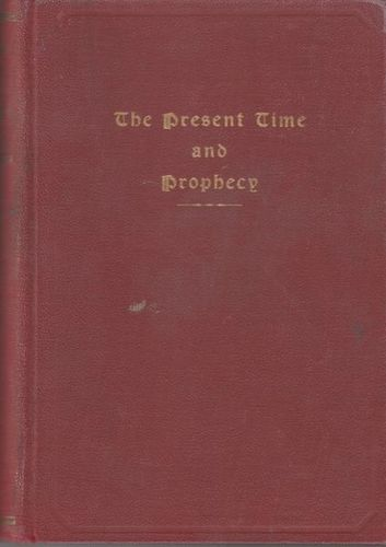THE PRESENT TIME AND PROPHECY - Being A Selection Of Address Made By Elder James H. Anderson for sale in Honeyville , UT