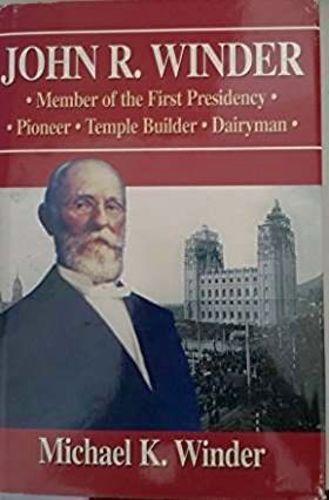 John R Winder - Member of the First Presidency - Pioneer - Temple Builder - Dairyman for sale in Honeyville , UT