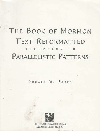 The Book of Mormon text reformatted according to parallelistic patterns for sale in Honeyville , UT