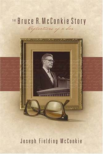 The Bruce R. McConkie Story: Reflections of a Son for sale in Honeyville , UT