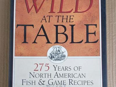 Wild at the Table Recipes Book 275 yrs of Recipes!