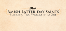 General Conference Special: Amish Latter-day Saints: Blending Two Worlds into One