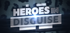 General conference special: Heroes In Disguise