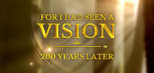 General conference special: For I Had Seen A Vision: 200 Years Later
