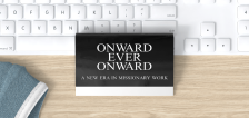 General conference special: Onward Ever Onward — A New Era in Missionary Work