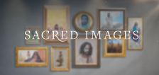General conference special: Sacred images